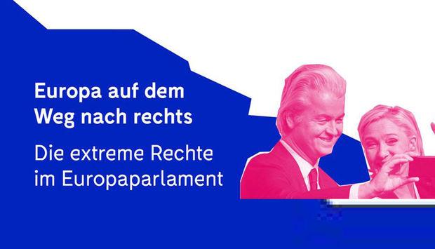 Auf der rechten Seite ist ein Foro von Geert Wilders und Marine le Pen, links daneben steht in weißer Schrift auf blauem Hintergrund: Europa auf dem Weg nach rechts. Die extreme Rechte im Europaparlament.