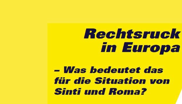Auf gelbem Hintergrund steht in fetter, schwarzer Schrift: Rechtsruck in Europa – Was bedeutet das für die Situation von Sinti und Roma?