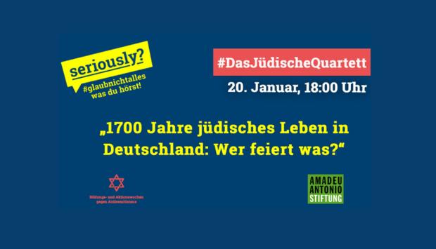 Ein Teaserbild der Veranstaltung 1700 Jahre jüdisches Leben in Deutschland: Wer feiert was? mit dem Logo der Aktionswochen gegen Antisemitismus und der Amadeu Antonio Stiftung