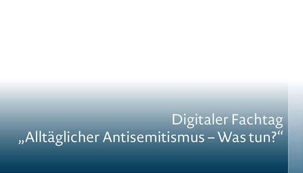 """Teserbild des Fachtags mit dem Titel """"Alltäglicher Antisemitismus – Was tun?"""""""