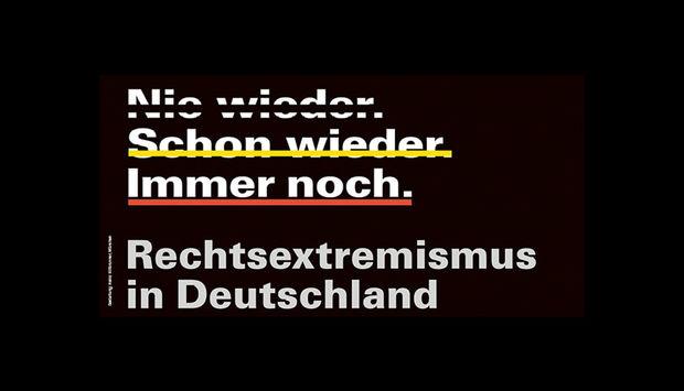 """Schwarzer Hintergrund mit dem Schriftzug """"Nie wieder. Schon wieder. Immer noch. Rechtsextremismus in Deutschland"""""""