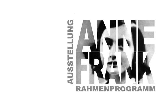 Schriftzug Anne Frank Ausstellung und Rahmenprogramm