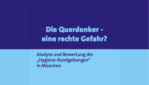"""Ein bild vom Buchcover mt dem Titel: Die Querdenker - eine rechte Gefahr? Analyse und Bewertung der """"Hygiene-Kundgebungen"""" in München"""