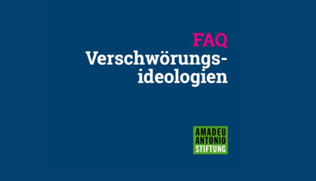 Ein Bild der Publikation der Amadeu Antonio Stiftung mit dem Titel: FAQ Verschwöhrungsideologien