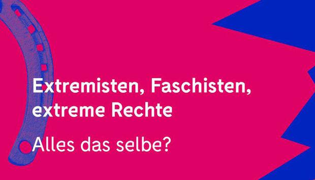 Ein Hunfeisen ist halb zu sehen und daneben der folgende Text in weißer Schrift auf rotem Hintergrund: Extremisten, Faschisten, extreme Rechte. Alles das selbe?